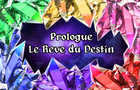 Prologue : Le Rêve du Destin
