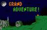GRAND ADVENTURE!