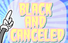 Black and Canceled (Unfinished Pilot)