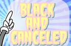 Black and Canceled (Unfinished Pilot)