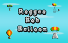 Reggae Bob Balloon (ALPHA)