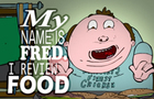 My Name Is Fred I Review Food
