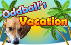 Oddball's Vacation
