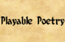 Playable Poetry
