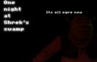 One night at Shrek's swamp