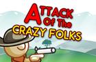 Attack of Crazy Folks
