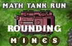 Math Tank Run Rounding