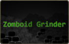 Zomboid Grinder