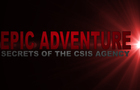 EPIC ADVENTURE - SECRETS OF THE CSIS TRAILER REMAKE