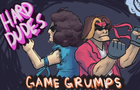 Hard Dudes!: Game Grumps Fanimated