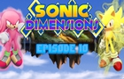 Sonic Dimensions Ep 10
