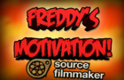 [FNAF SFM] Freddy's Motivation