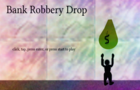 Bank Robbery Drop