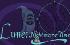 Lune: Nightmare Time (Alpha 0.1)