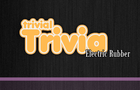 Trivial Trivia: Electric Rubber