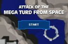 Attack of the mega turd from space