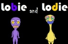 Lobie and Lodie