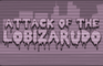 Attack of the Lobizarudo
