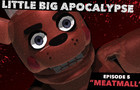 Little Big Apocalypse 5: MeatMall