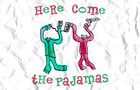 104 - Here Come The Pajamas