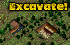 Excavate! by scriptwelder