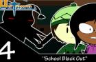UnTown episode 4- School Blackout