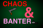 Chaos & Banter - Disastertastrophy