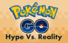 Pokémon GO: Hype vs. Reality