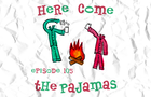 105 - Here Come The Pajamas
