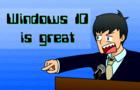 Windows 10 is great