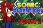 Sonic Dimensions Ep 11