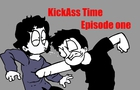KickAss Time Episode one The Introduction