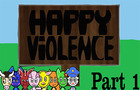 Happy Violence part1