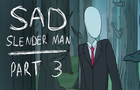 The SlenderMan - A Sad Story (Part 3)