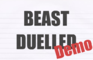 Beast Duelled (Demo)