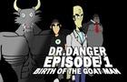Dr.Danger Episode 1