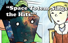 """My Mountain and I: """"Space Totem Sings The Hits!"""""""