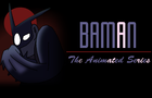 Baman: The Animated series <br>by hoodboy33