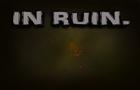 In Ruin