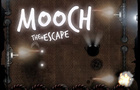 Mooch The Escape