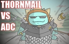 THORNMAIL vs ADC (Short Animation)