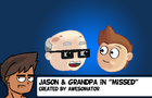 Jason&Grandpa:Missed