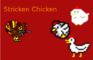 Stricken Chicken