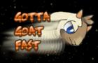 Gotta Goat Fast