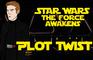 Star Wars the Force Awakens - Plot Twist