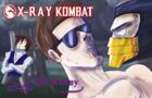 Xray Kombat ~ By Kehny