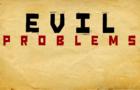 EVIL PROBLEMS