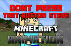 Steve don't press that button! - Minecraft animation