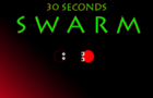 30 Second Swarm!