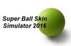 Super Ball Skin Simulator 2016